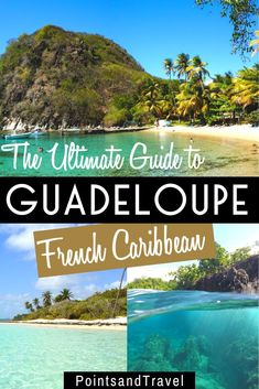 The Best Things to Do and See in Guadeloupe Island,  French Caribbean. This is the ultimate travel guide to the island of Guadeloupe in the French West Indies. What to do, where to stay, what to eat in Guadeloupe and everything you need to know to plan your trip | Guadeloupe Travel Guide | Guadeloupe tips| what to do in Guadeloupe | where to stay in Guadeloupe | Guadeloupe holiday | #guadeloupe #guadeloupeisland