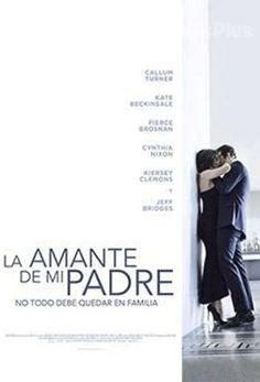Ver La Amante De Mi Padre 2017 Online Latino Hd Pelisplus Amantes Padre Películas Que Ver
