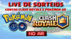 awesome POKÉMON GO / CLASH ROYALE - Live DE SORTEIOS DE CONTAS