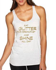 Women's Tank Top Eat Glitter For Breakfast Shine All Day  #breakfast #eat #want #shine #glitter