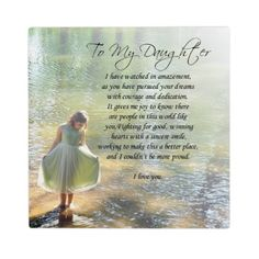 """Shop """"To My Daughter"""" Little Girl in Water Poem Print created by fairygirlbooks. Personalize it with photos & text or purchase as is! Poem To My Daughter, Happy Birthday Quotes For Daughter, Birthday Wishes For Daughter, Mother Daughter Quotes, Mothers Day Quotes, Poems For Daughters, Child Quotes, Mom Quotes, Qoutes"""