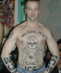 Mr.Cool Ice! that's the homie!