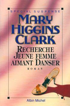 Recherche jeune femme aimant danser de Mary Higgins Clark. Erin et Darcy répondent à des petites annonces pour des rencontres amoureuses pour aider une amie à préparer un reportage télévisé...
