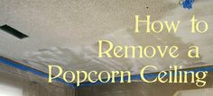 If you have a house that was built in the 80's, like we do, you probably have that popcorn texture on your ceiling.  You know, that super bumpy cobweb filled mess with edges that are impossible to ...