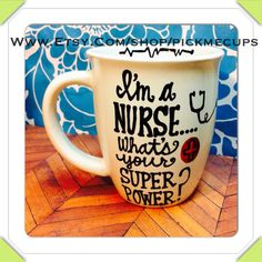 Nurse coffee mug. Nursing coffee cup. Nursing school by PickMeCups, $21.00 I'm a nurse, what is your super power?