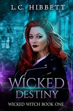 Wicked Destiny: A Magical Secret Service Novel (Wicked Witch Book) by [L.C. Hibbett]