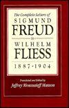 Complete Letters of Sigmund Freud to Wilhelm Fliess, 1877-1904