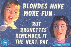 Blondinen haben mehr Spass aber Brünette können sich daran noch am nächsten Tag erinnern - Blondinenwitze