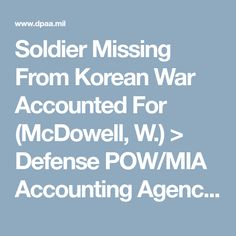 Soldier Missing From Korean War Accounted For (McDowell, W.) > Defense POW/MIA Accounting Agency > Recent News & Stories