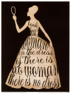 """Or, as my Dad says, """"A dress does not a lady make."""""""
