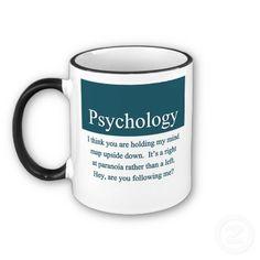 A little psychology humor...I need this coffee mug!