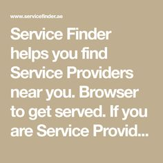 Service Finder helps you find Service Providers near you. Browser to get served. If you are Service Provider, you can also list yourself