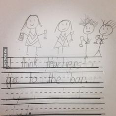 1st grade teacher asked her kids what they think teachers do when not at school