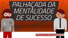 MERITOCRACIA? A palhaçada da mentalidade de sucesso | Produtividade Arata 40