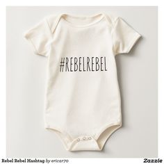 Rebel Rebel Hashtag Baby Onesie! Perfect for baby shower or new baby gifts. And an obvious purchase for any David Bowie fan.