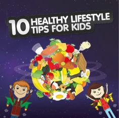 Top 10 Health Tips for Kids