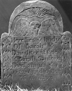 "17th-century New England, Puritan beliefs about ""infant depravity"" born with ""original sin"" generated anxieties about ""eternal damnation"". Puritan beliefs can be read on the gravestones often made out of dark grey slate. The standard three-lobed shape of early Puritan gravestones reflected the belief that to enter eternity the soul passed through arches +portals. The primary motifs included skulls winged death's heads, skeletons, hourglasses, bones, scythes, + coffins."