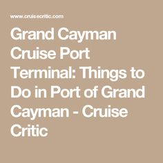 Grand Cayman Cruise Port Terminal: Things to Do in Port of Grand Cayman - Cruise Critic