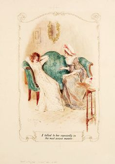 """""""I talked to her repeatedly in the most serious manner."""" - Pride & Prejudice. Chapter LII. p. 143."""