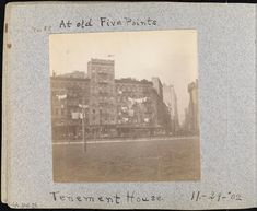 Tenements in the Old Five Points, November 1902 Five Points, Old Photographs, Old Things, Black And White, Manhattan, Projects, November, Painting, Colour