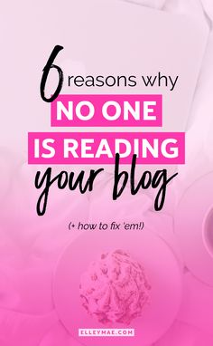 No one reading your blog? Here's 6 reasons why! | Want to know how to get traffic to your blog, grow your audience & increase your influence? Here's your chance! Learn 6 ways to grow your blog traffic now on ElleyMae.com | Blogging Tips, Blog Ideas, Blog Traffic Tips, Grow Your Blog Traffic, Grow My Blog Traffic, Blog Strategy, Traffic Ideas, Traffic Tips | ElleyMae.com