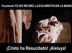 feliz pascua resurreccion cristo ha resucitado krouillong comunion en la mano es sacrilegio communion in the hand