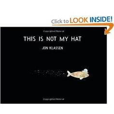 This Is Not My Hat by Jon Klassen -- kids LOVE to predict what is going to happen next because of the illustrations.