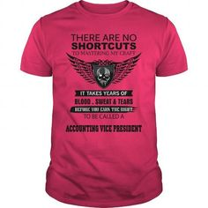 There Are No Shortcuts To Mastering My Craft ACCOUNTING VICE PRESIDENT T Shirts, Hoodies. Check price ==► https://www.sunfrog.com/Jobs/There-Are-No-Shortcuts-To-Mastering-My-Craft-ACCOUNTING-VICE-PRESIDENT-Hot-Pink-Guys.html?41382 $19