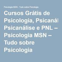 Cursos Grátis de Psicologia, Psicanálise e PNL – Psicologia MSN – Tudo sobre Psicologia