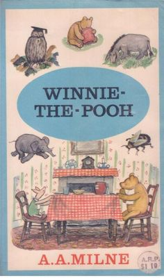 Winnie the Pooh by A. I believe I passed my children's Winnie-the-Pooh to my grandkids.along with Mary Poppins. Winnie The Pooh Quotes, Winnie The Pooh Friends, Winnie The Pooh Author, Christopher Robin, John Wright, Pixar, Hermann Hesse, Disney, Reading Nooks