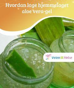 Hvordan lage hjemmelaget aloe vera-gel  Før du lager din #egen aloe vera-gel er det #viktig å la aloe vera-stilkene #ligge i vann så de slipper ut aloin-innholdet sitt. Dette #stoffet kan være giftig.