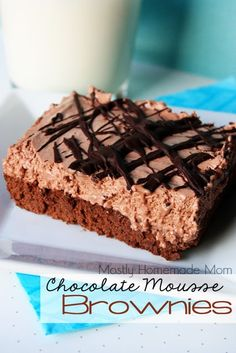 Mostly Homemade Mom: Chocolate Mousse Brownies