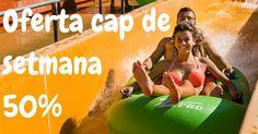 Cap de setmana al 50% de descompte  www.waterworld.es