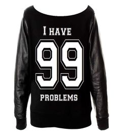 Bluza I HAVE 99 problems | Magic Box www.magicboxclothes.pl