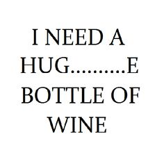 Fun and creative wine sayings. See some of our favorite sayings about one of our favorite things in life. That would be Fine Wine. Wein Parties, I Need A Hug, Wine Quotes, Wine Sayings, In Vino Veritas, Haha Funny, Funny Stuff, Just For Laughs, Laugh Out Loud