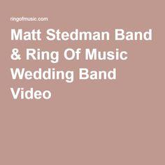 Matt Stedman Band & Ring Of Music Wedding Band Video