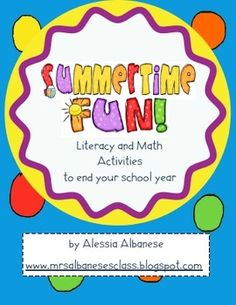 Summertime Fun! End of the Year Literacy and Math Activities  (GOOD FOR GR.1 @ beginning of year)