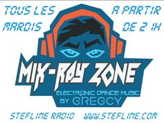 NOUVEAUTE 2016 DE STEFLINE RADIO : Mix Ray Zone By Gregcy Tous les mardis à partir de 21h dès septembre 2016. Sur Votre Webradio Associative du Vignoble Nantais, www.stefline.com, écoutez une nouveauté qui sera désormais tous les Mardis à partir de 21H...