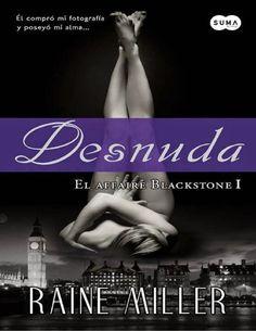 DESNUDA, SERIE BLACKSTONE AFFAIR, RAINE MILLER http://bookadictas.blogspot.com/search?updated-max=2014-07-05T19:49:00-04:30