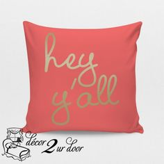 Hey Y'All Custom Monogrammed Square Throw Pillow