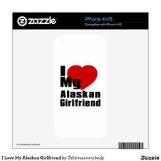 I Love My Alaskan Girlfriend Decal For iPhone 4