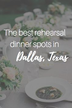 What are the best rehearsal dinner spots in Dallas, Texas? We've got the answers for you in this week's blog post! From garden rehearsal dinners to southern comfort food - this list has it all!