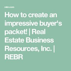 How to create an impressive buyer's packet! Real Estate Business Resources, Inc. REBR Eighty 8 Two is Australian's leading Real Estate and Property Management marketing agency. Call to see how that can help you. Real Estate Buyers, Real Estate Career, Real Estate Business, Selling Real Estate, Real Estate Sales, Real Estate Investing, Real Estate Marketing, Real Estate Articles, Real Estate Tips
