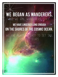 L - star quotes: Carl Sagan quote from Cosmos Great Quotes, Quotes To Live By, Me Quotes, Inspirational Quotes, Space Quotes, Spirit Quotes, Amazing Quotes, Carl Sagan, The Words