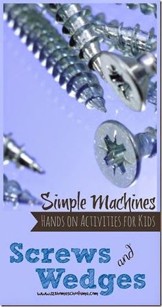 Screws and Wedges - Hands on Simple Machines Unit for Kids! So many fun ideas for kids to see screws and wedges in daily life, science experiments, book recommendations, videos, free simple machines worksheets and more! Great Science unit for Preschool, Kindergarten, 1st grade, 2nd grade, 3rd grade, 4th grade kids.