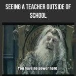 A teacher outside of school it's not so funny - Funny Picture