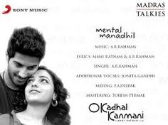 Mental Manadhil is the latest song track from Mani Ratnam's upcoming Tamil movie OK Kanmani (O Kadha...