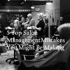 5 Top Salon Management Mistakes You Might Be Making #HairBizTips