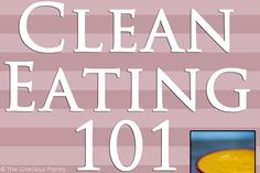 Clean Eating 101 eBook | The Gracious Pantry