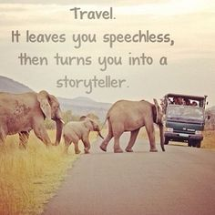 travel - it leaves you #speechless, then turns you into a #storyteller. #quotes #travelquotes
